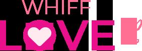 Whiff Love